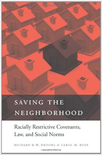 Saving the Neighborhood: Racially Restrictive Covenants, Law, and Social Norms