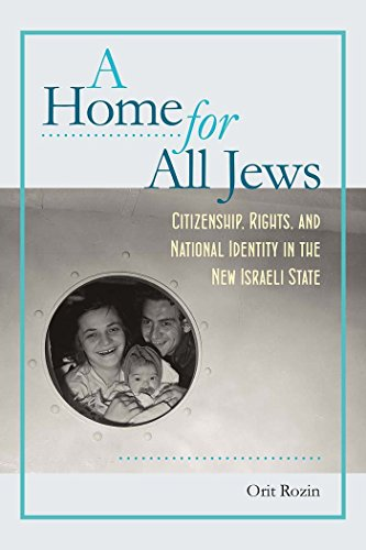 A Home for All Jews: Citizenship, Rights, and National Identity in the New Israeli State