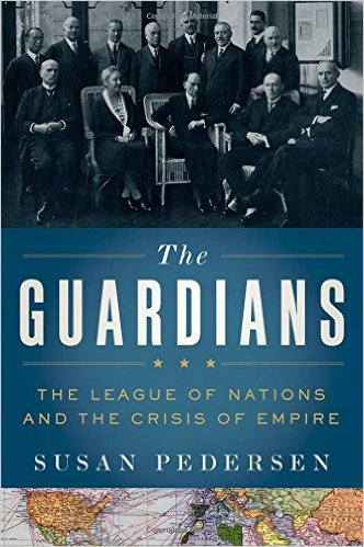 The Guardians: The League of Nations and the Crisis of Empire Book Review