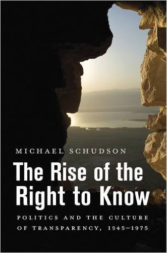 The Rise of the Right to Know: Politics and the Culture of Transparency, 1945-1975
