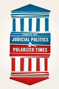 Judicial Politics in Polarized Times, Thomas M. Kecks