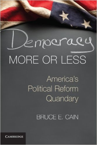 Democracy More or Less: America's Political Reform Quandary