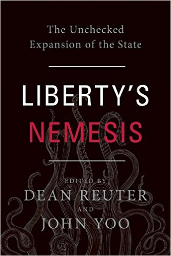 Liberty's Nemesis: The Unchecked Expansion of the State
