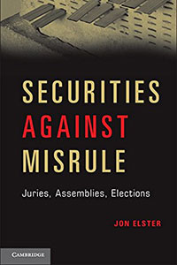 Securities Against Misrule: Juries, Assemblies, Elections, by Jon Elster, reviewed by N.W. Barber