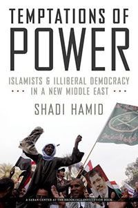 Temptations of Power: Islamists & Illiberal Democracy in a New Middle East reviewed by Aziz Huq