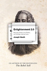 "Alex Tabarrok reviews ""Enlightenment 2.0: Restoring sanity to our politics, our economy, and our lives"" by Joseph Heath"
