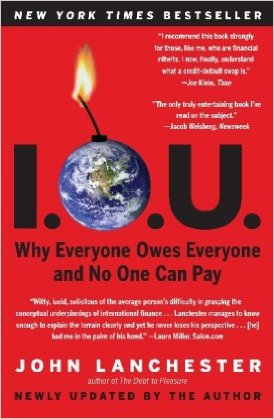I.O.U.: Why Everyone Owes Everyone and No One Can Pay
