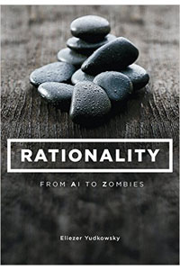 """Rifts in Rationality,"" by James D. Miller, review of RATIONALITY: From AI to Zombies, by Eliezer Yudkowsky"
