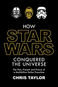 Book Review - How Star Wars Conquered the Universe