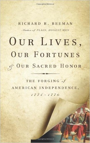 BOOK - Our Lives, Our Fortunes and Our Sacred Honor: The Forging of American Independence, 1774-1776