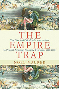 Book Review - The Empire Trap, by Noel Maurer