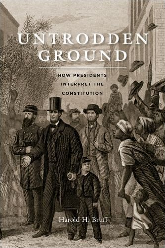 Untrodden Ground: How Presidents Interpret the Constitution