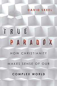 "Luther Zeigler reviews ""True Paradox"" by David Skeel"